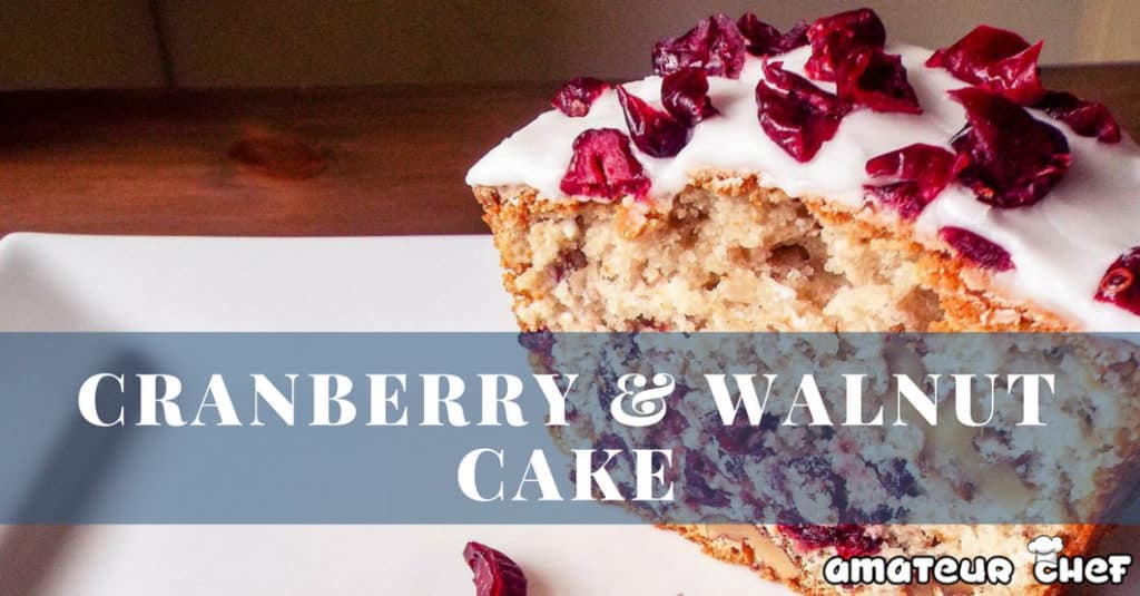 Feature Image For Cranberry and Walnut Cake | AmateurChef.co.uk