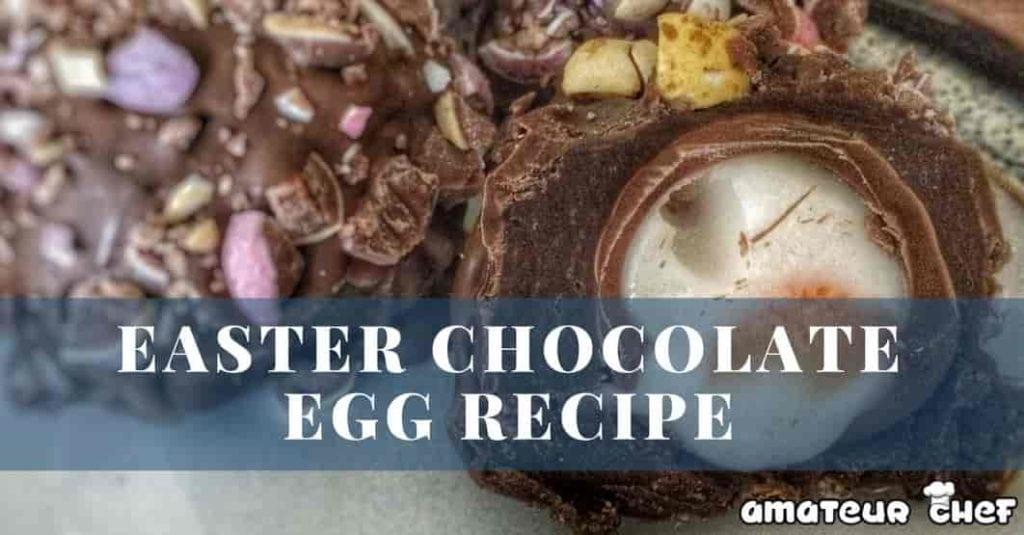 Easter Chocolate Egg - Feature Image | AmateurChef.co.uk