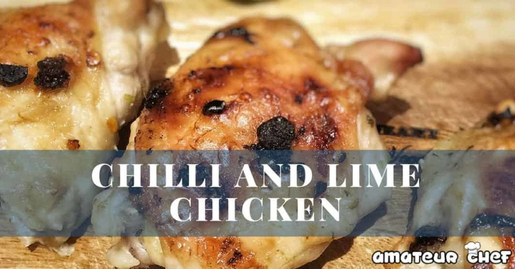 Chilli and Lime Chicken Feature Image | AmateurChef.co.uk