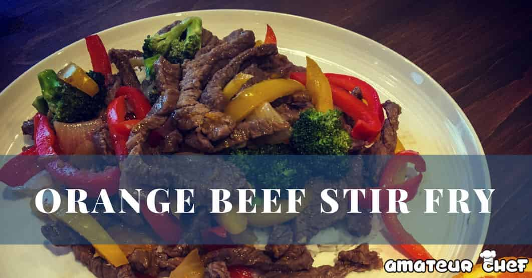 Feature Image For Orange Stir Fry | AmateurChef.co.uk