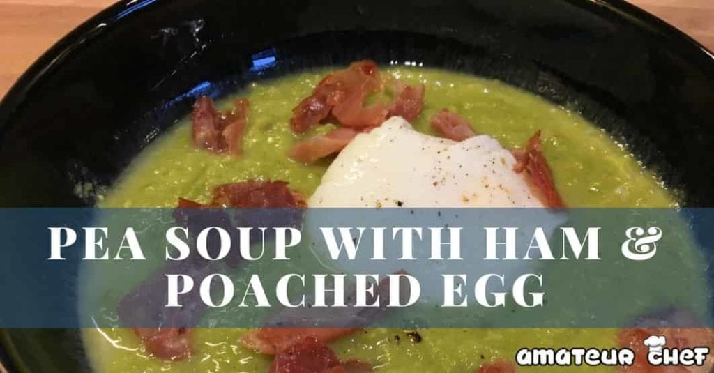 Feature Image of Pea Soup with Ham and Poached Egg | AmateurChef.co.uk