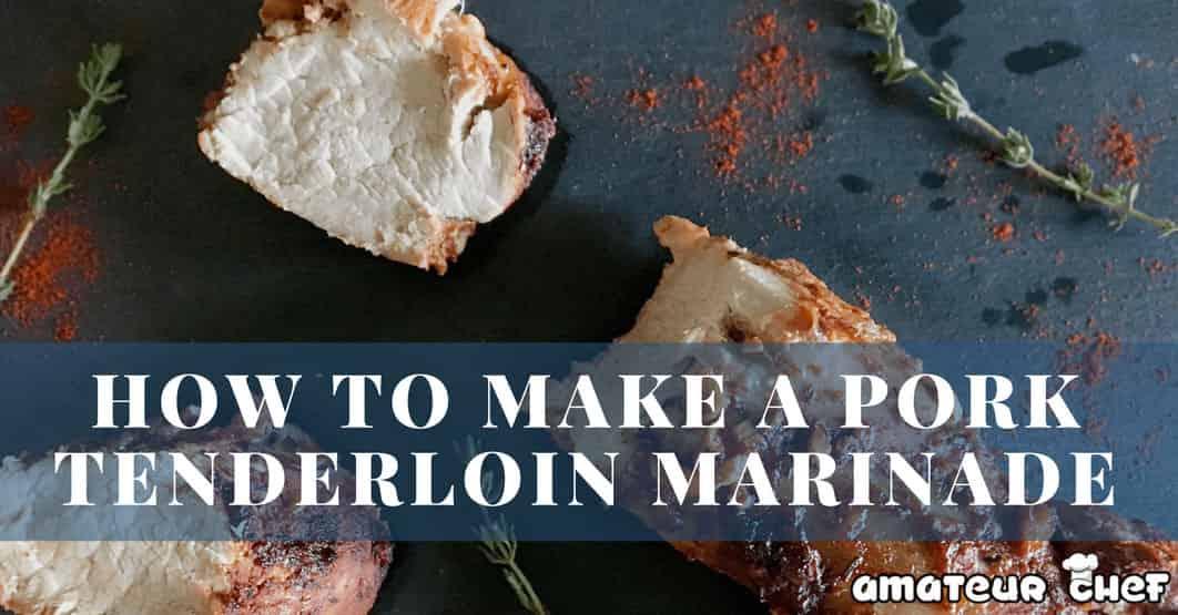 Feature image for How To Make Pork Tenderloin | AmateurChef.co.uk