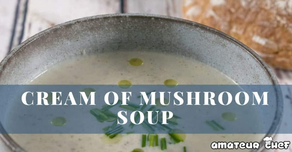 Mushroom Soup Recipe | AmateurChef.co.uk