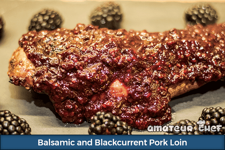 Dinner Recipe - Blackberry and Balsamic Pork Loin  | AmateurChef.co.uk