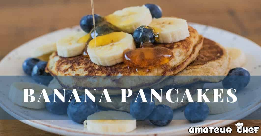 Featured image for banana pancake recipe | AmateurChef.co.uk