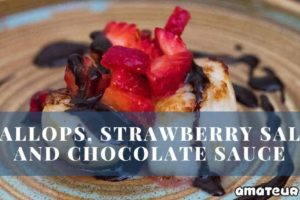 Scallops, Strawberry Salsa and Chocolate Sauce