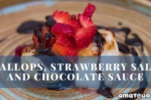 Scallops, Strawberry Salsa and Chocolate Sauce