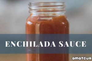 Easy Enchilada Sauce Recipe